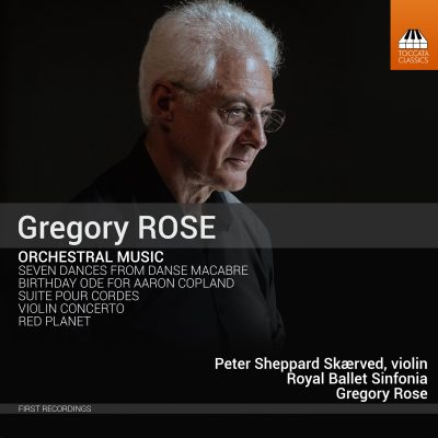 Gregory Rose Orchestral Music [Toccata Classics]