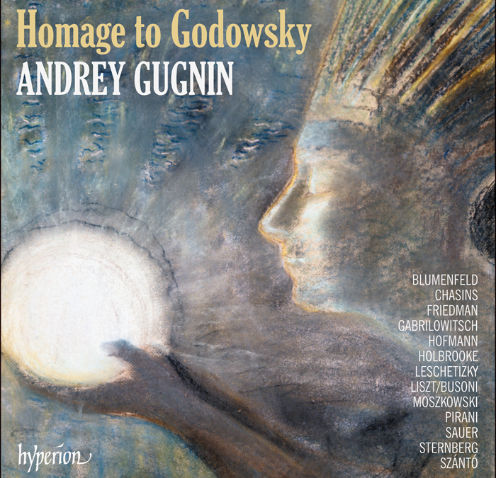 Homage to Godowsky – Andrey Gugnin [Hyperion]
