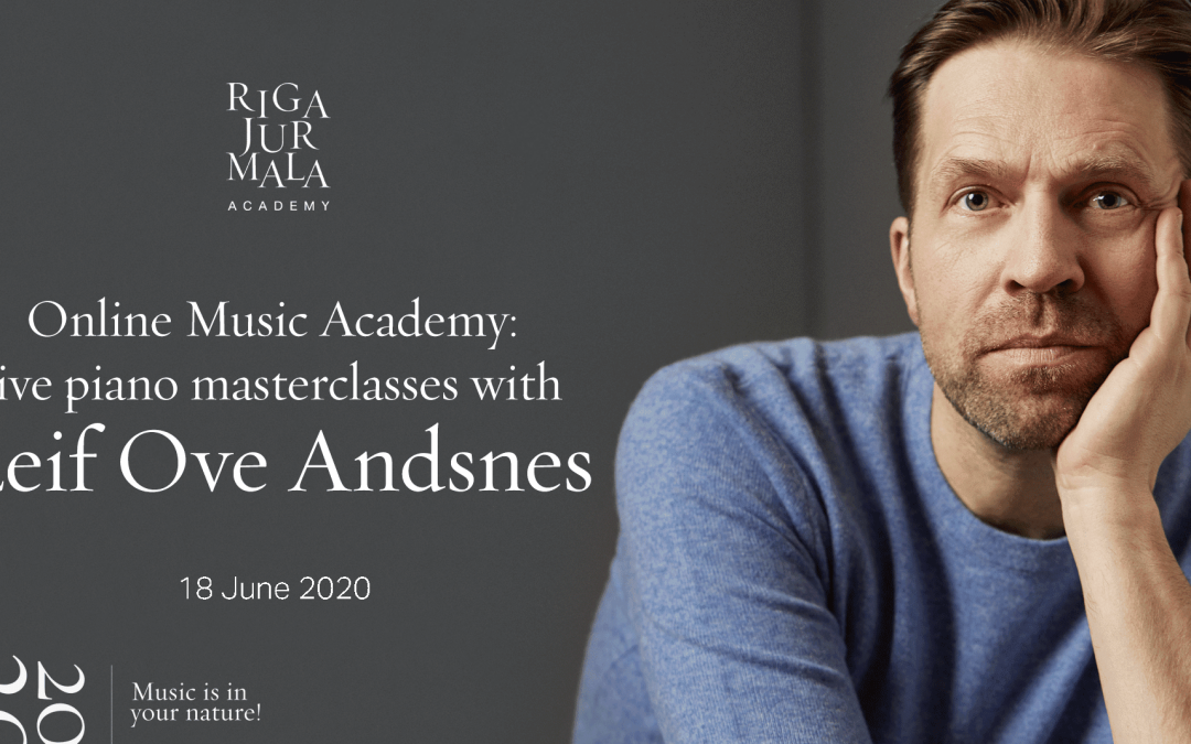 Norwegian pianist Leif Ove Andsnes confirmed to lead an online masterclass on 18th June as part of this year's Riga Jurmala Academy.