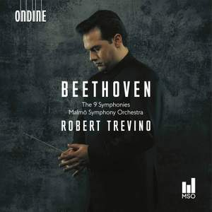 Beethoven 250 – The Nine Symphonies – Robert Trevino conducts the Malmö Symphony Orchestra [Ondine]