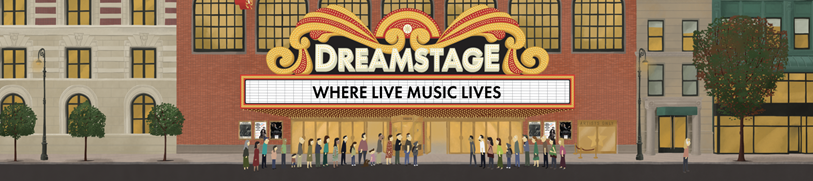 DREAMSTAGE – New Premium Ticketed Live Performance Video Streaming Platform.