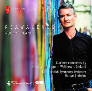 Clarinet Concertos Reawakened – Robert Plane with BBC Scottish SO & Martyn Brabbins [Champs Hill Records]