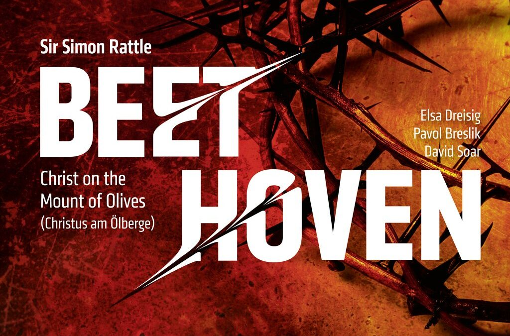 Beethoven 250: Simon Rattle records Christ on the Mount of Olives for LSO Live.