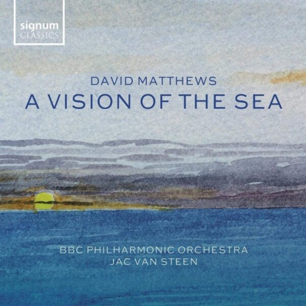 RELEASED TODAY, January 22: A Vision of the Sea – The music of David Matthews [Signum Classics]