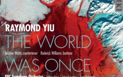 The World Was Once All Miracle: The music of Raymond Yiu [Delphian]