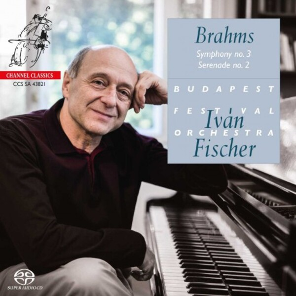 Iván Fischer & the Budapest Festival Orchestra record Brahms's Third Symphony and Second Serenade for Channel Classics.