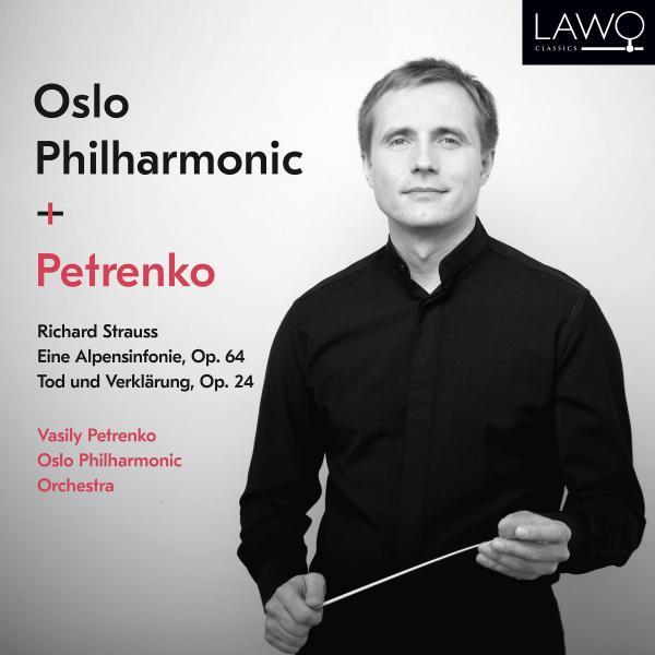 Oslo Philharmonic & Vasily Petrenko – Richard Strauss's Tod und Verklärung & Eine Alpensinfonie [Lawo Classics]