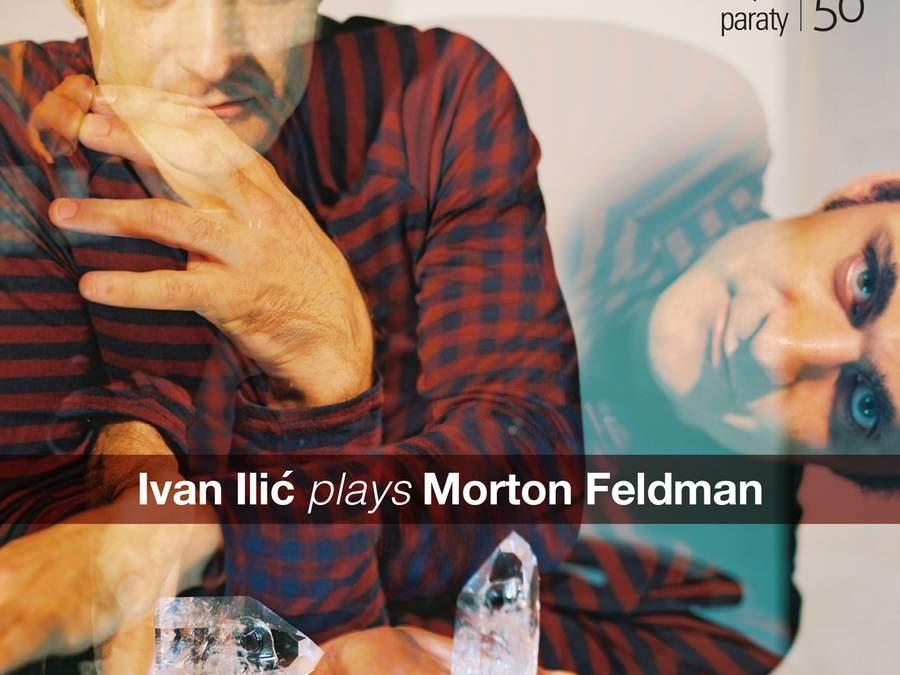 Ivan Ilić records Morton Feldman's For Bunita Marcus [Paraty Productions]