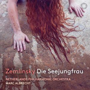 RELEASED TODAY, June 26: Marc Albrecht conducts Alexander von Zemlinsky – Die Seejungfrau [Pentatone]