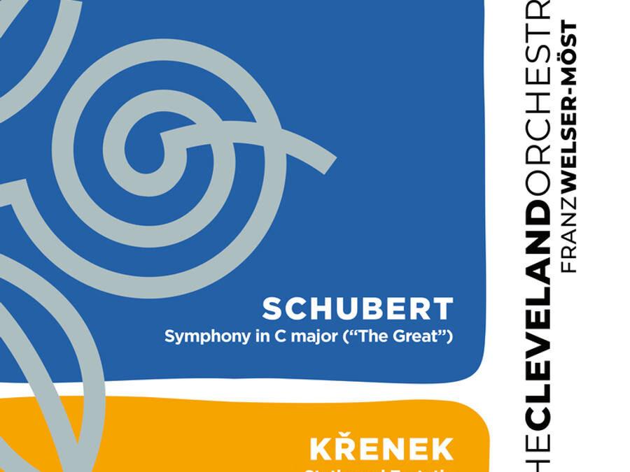 The Cleveland Orchestra – Franz Welser-Möst conducts Schubert & Krenek.