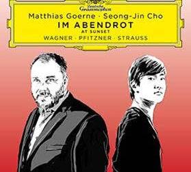 MATTHIAS GOERNE & SEONG-JIN CHO Present 'Im Abendrot' (At Sunset).
