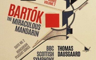 Post #2,000: Thomas Dausgaard & BBCSSO record Bartók for Onyx, Volume 2 – The Miraculous Mandarin.
